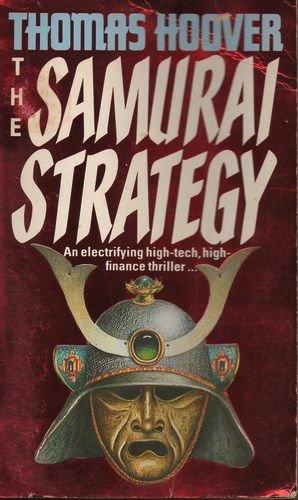 9780747400684: The Samurai Strategy