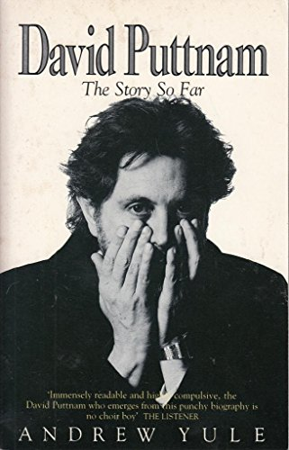 9780747401070: David Puttnam: The Story So Far