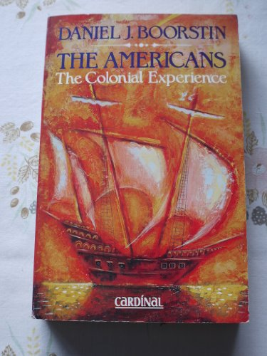 9780747401148: The Americans: The Colonial Experience v.1 (Vol 1)