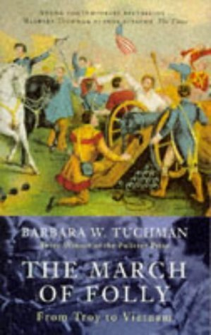 9780747401933: The March Of Folly: From Troy to Vietnam