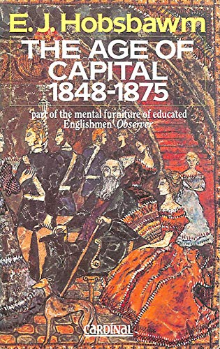 9780747402916: The Age Of Capital: 1848-1875