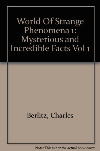 9780747403036: The World of Strange Phenomena: Mysterious and Incredible Facts Vol 1