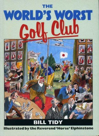 The World's Worst Golf Club (9780747403616) by Bill Tidy
