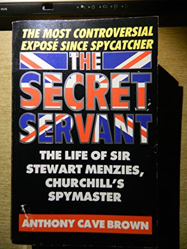 9780747404033: The Secret Servant: the Life of Sir Stewart Menzies, Churchill'S Spymaster: Life of Sir Stewart Menzies, Head of British Intelligence, 1939-52