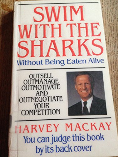 9780747404729: Swim with the Sharks without Being Eaten Alive: Out Sell, Out Manage and Out Negotiate Your Competition
