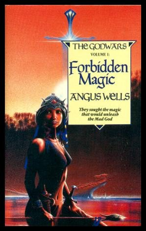 Forbidden Magic: Book 1 (The Godwars) (9780747404903) by Angus (also writes as Richard Kirk and Ian Evans) Wells
