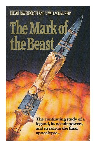 9780747405146: The Mark of the Beast: The Continuing Story of the Spear of Destiny