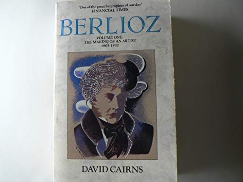 9780747405719: Berlioz: Vol 1 - the Making of an Artist