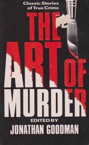 The Art Of Murder: Jonathan Goodman