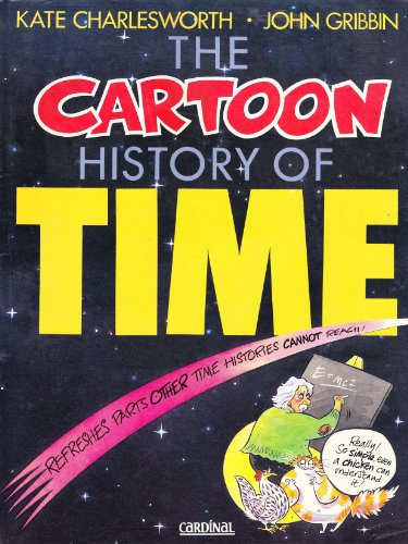 9780747406808: The Cartoon History Of Time