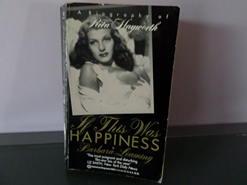 If This Was Happiness - A Biography of Rita Hayworth: Barbara Leaming