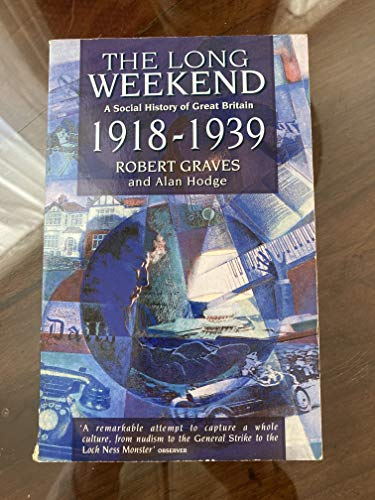 9780747407799: The Long Weekend: Social History of Great Britain, 1918-39