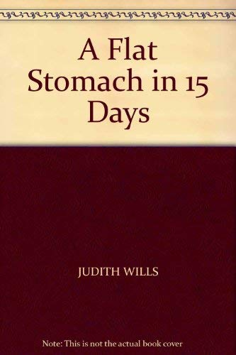 A Flat Stomach in 15 Days: JUDITH WILLS