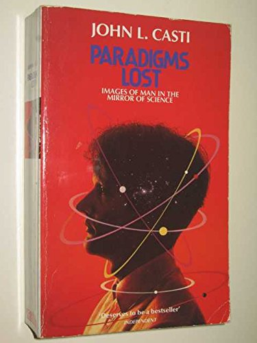 9780747409670: Paradigms Lost: Images of Man in the Mirror of Science
