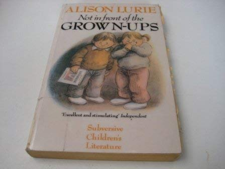 Not in Front of the Grown-Ups: Alison Lurie