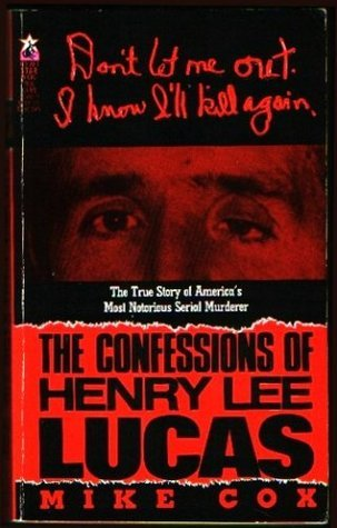 9780747411826: The Confessions of Henry Lee Lucas