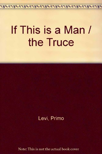 9780747411857: If This Is A Man/The Truce