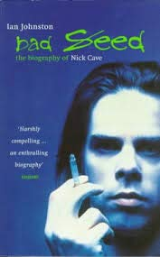 9780747411925: The Bad Seed: A Biography of Nick Cave