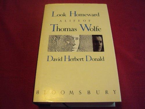9780747500049: Look Homeward : A Life of Thomas Wolfe