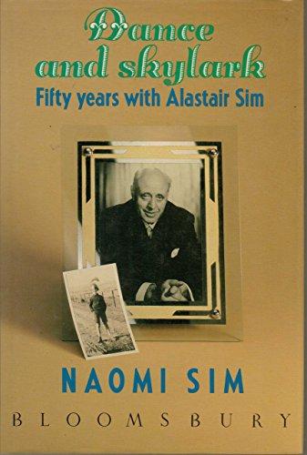 9780747500520: Dance and Skylark: Fifty Years with Alastair Sim
