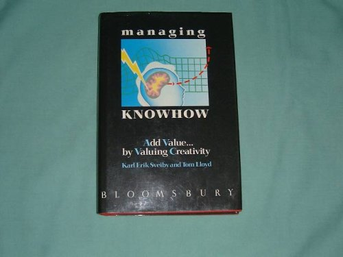 Stock image for Managing Knowhow: Add Value.by Valuing Creativity for sale by Reuseabook