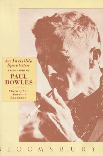 9780747500889: An Invisible Spectator: Biography of Paul Bowles