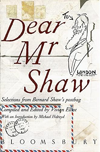 Dear Mr Shaw Selections from Bernard's Shaw's Postbag: Elliot Vivian (editor)