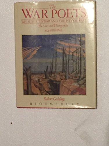 The War Poets: Lives and Writings of: Giddings, Robert