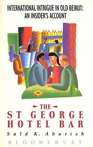 The st George Hotel Bar: Aburish, Said K.
