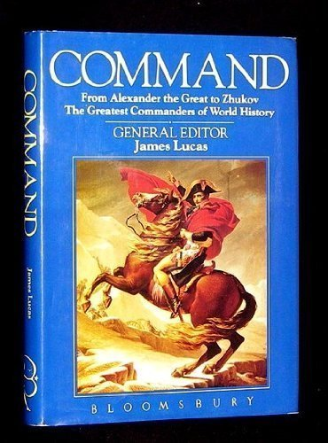 9780747502258: Command: From Alexander the Great to Zhukov