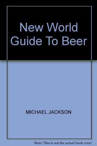 9780747502272: New World Guide to Beer