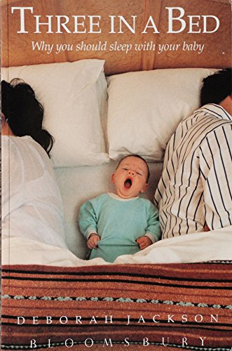 9780747502777: Three in a Bed: Why You Should Sleep with Your Baby