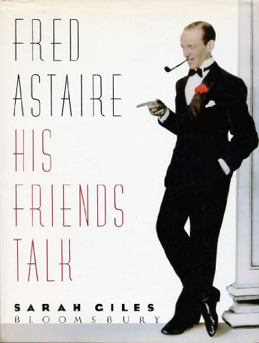 9780747503224: Fred Astaire His Friends Talk