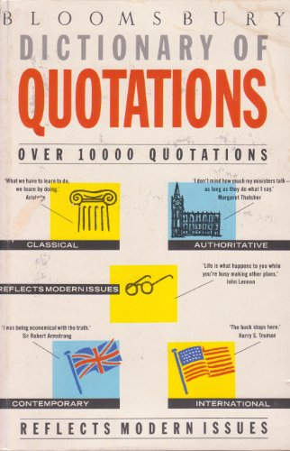 Bloomsbury Dictionary of Quotations: unknown