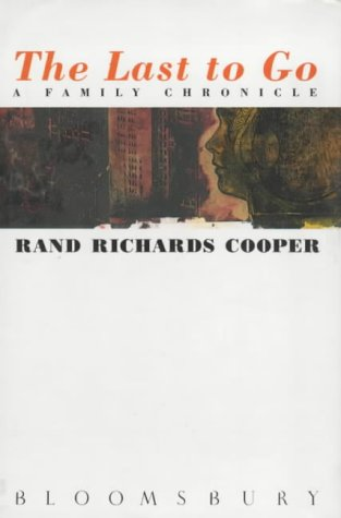 The Last to Go: A Family Chronicle: Cooper, Rand Richards