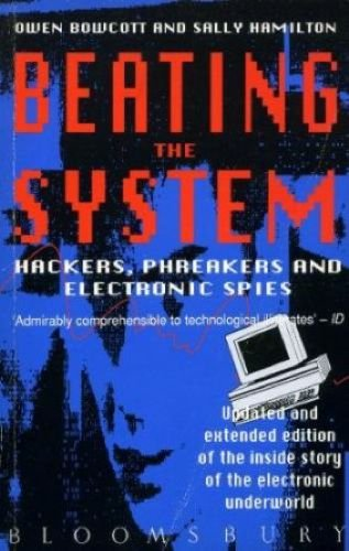 9780747505136: Beating the System: Hackers, Phreakers and Electronic Spies