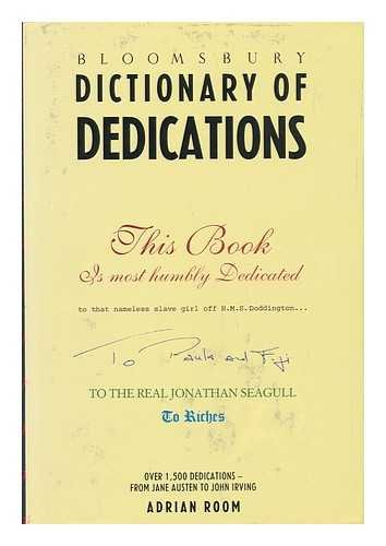 BLOOMSBURY DICTIONARY OF DEDICATIONS