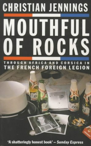 9780747505792: Mouthful of Rocks: Through Africa and Corsica in the French Foreign Legion