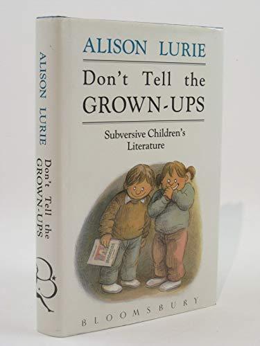 9780747506034: Don't Tell the Grown-ups: Subversive Children's Literature