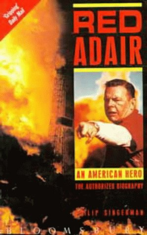 9780747506195: Red Adair: An American Hero - The Authorized Biography