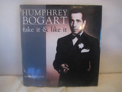 9780747506577: Humphrey Bogart: Take it and Like it