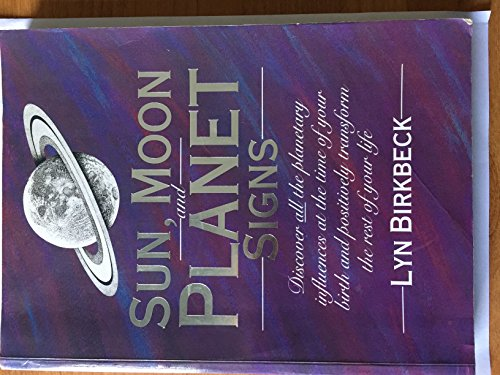 Sun, Moon and Planet Signs: A Guide to Self-discovery and Transformation: Birkbeck, Lyn
