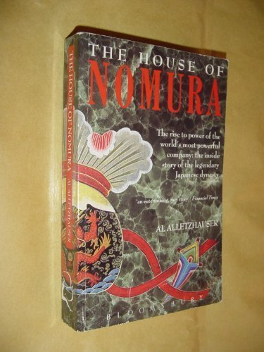 9780747506621: The House of Nomura: The Rise to Power of the World's Most Powerful Company