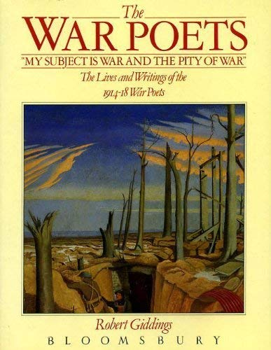 The War Poets: Lives and Writings of: Robert Giddings