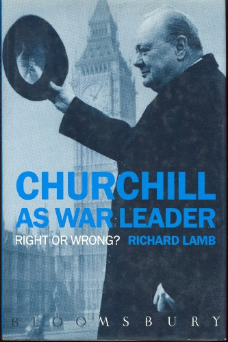 9780747507680: Churchill as War Leader: Right or Wrong?