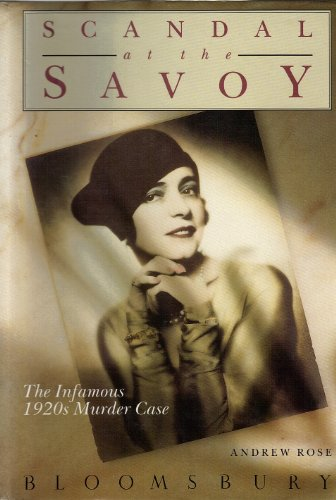 Scandal at the Savoy: The Infamous 1920s: Rose, Andrew