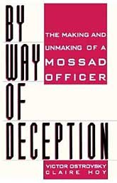 9780747508762: By Way of Deception : The Making and Unmaking of a Mossad Officer
