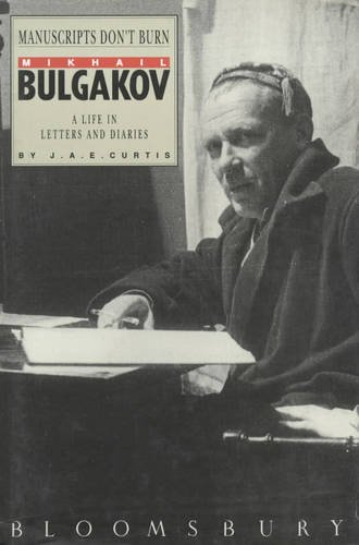 9780747508915: Manuscripts Don't Burn: Mikhail Bulgakov - A Life in Letters and Diaries