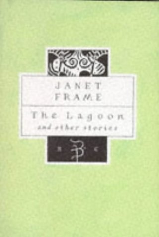 The Lagoon and other stories: Frame, Janet