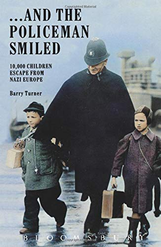 9780747509585: ... And the Policeman Smiled: 10, 000 Children Escape from Nazi Europe